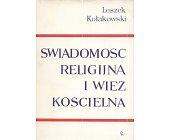Szczegóły książki ŚWIADOMOŚĆ RELIGIJNA I WIĘŹ KOŚCIELNA