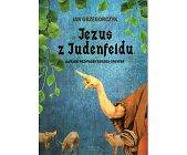 Szczegóły książki JEZUS Z JUDENFELDU