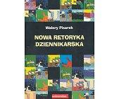 Szczegóły książki NOWA RETORYKA DZIENNIKARSKA