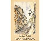 Szczegóły książki ULICA BEDNARSKA