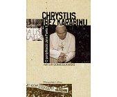 Szczegóły książki CHRYSTUS BEZ KARABINU