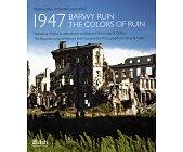 Szczegóły książki 1947 BARWY RUIN