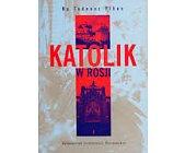 Szczegóły książki KATOLIK W ROSJI