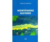 Szczegóły książki NIEWYŚNIONE HISTORIE