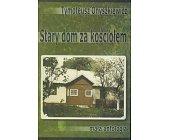 Szczegóły książki STARY DOM ZA KOŚCIOŁEM