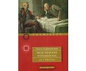 Szczegóły książki MOJE WOJENNE WSPOMNIENIA - CZĘŚĆ 1 - 1914 - 1916