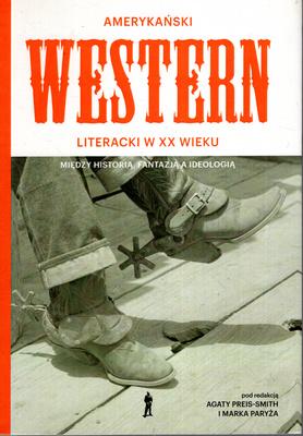 AMERYKAŃSKI WESTERN LITERACKI W XX WIEKU
