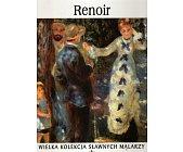 Szczegóły książki WIELKA KOLEKCJA SŁAWNYCH MALARZY - TOM 18. RENOIR