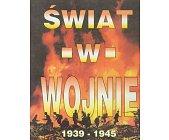 Szczegóły książki ŚWIAT W WOJNIE 1939 - 1945