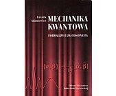 Szczegóły książki MECHANIKA KWANTOWA