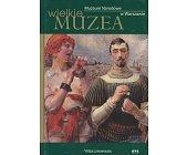 Szczegóły książki MUZEUM NARODOWE W WARSZAWIE (WIELKIE MUZEA)