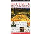 Szczegóły książki BRUKSELA, BRUGIA, GANDAWA I ANTWERPIA (WIEDZA I ŻYCIE)
