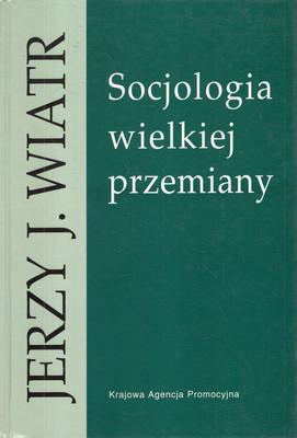 SOCJOLOGIA WIELKIEJ PRZEMIANY