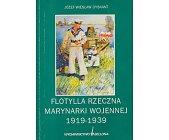 Szczegóły książki FLOTYLLA RZECZNA MARYNARKI WOJENNEJ 1919-1939