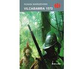 Szczegóły książki VILCABAMBA 1572 (HISTORYCZNE BITWY)