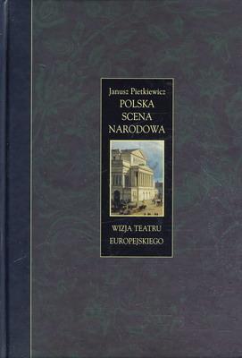 POLSKA SCENA NARODOWA - WIZJA TEATRU EUROPEJSKIEGO