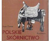 Szczegóły książki POLSKIE SKÓRNICTWO