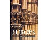 Szczegóły książki EUROPA - DROGI INTEGRACJI