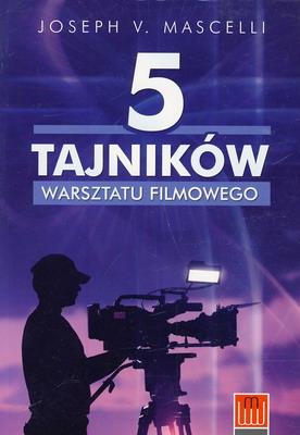 5 TAJNIKÓW WARSZTATU FILMOWEGO