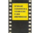 Szczegóły książki WYBRANE ZAGADNIENIA TECHNICZNE FILMU AMATORSKIEGO