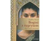 Szczegóły książki BOGINI Z TYGRYSEM