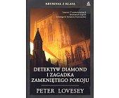 Szczegóły książki DETEKTYW DIAMOND I ZAGADKA ZAMKNIĘTEGO POKOJU