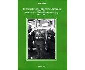 Szczegóły książki POCZĄTKI I ROZWÓJ SPORTU W GLIWICACH