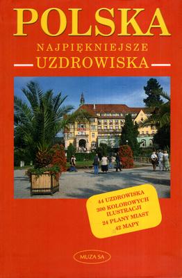POLSKA. NAJPIĘKNIEJSZE UZDROWISKA