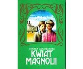Szczegóły książki KWIAT MAGNOLII