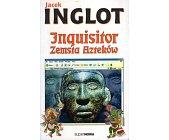 Szczegóły książki INQUISITOR. ZEMSTA AZTEKÓW