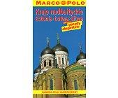 Szczegóły książki KRAJE NADBAŁTYCKIE - ESTONIA, ŁOTWA, LITWA