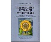 Szczegóły książki SIEDEM ŚCIEŻEK INTEGRACJI PSYCHOTERAPII