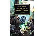 """Szczegóły książki UCIECZKA """"EISENSTEINA"""" (HEREZJA HORUSA, WARHAMMER 40.000)"""