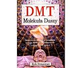 Szczegóły książki DMT MOLEKUŁA DUSZY