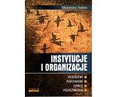 Szczegóły książki INSTYTUCJE I ORGANIZACJE