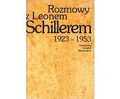 Szczegóły książki ROZMOWY Z LEONEM SCHILLEREM 1923-1953