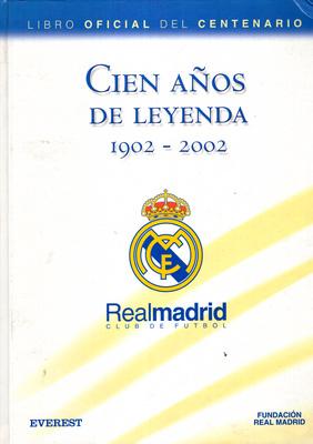 REAL MADRID CIEN ANOS DE LEYENDA 1902 - 2002