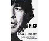 Szczegóły książki MICK - SZALONE ŻYCIE I GENIUSZ JAGGERA