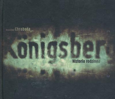 KOENIGSBERG - HISTORIA RODZINNA