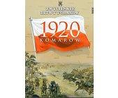 Szczegóły książki KOMARÓW 1920 (ZWYCIĘSKIE BITWY POLAKÓW, TOM 22)