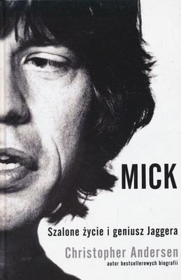 MICK - SZALONE ŻYCIE I GENIUSZ JAGGERA