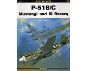 Szczegóły książki P-51B/C MUSTANGI NAD III RZESZĄ