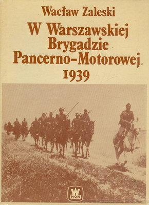 W WARSZAWSKIEJ BRYGADZIE PANCERNO-MOTOROWEJ 1939