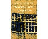 Szczegóły książki ŻYCIODAJNY IMPULS CHULIGAŃSTWA