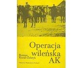 Szczegóły książki OPERACJA WILEŃSKA AK
