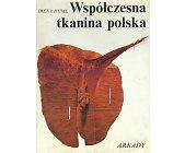 Szczegóły książki WSPÓŁCZESNA TKANINA POLSKA
