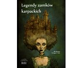 Szczegóły książki LEGENDY ZAMKÓW KARPACKICH