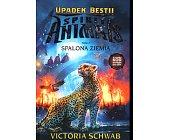 Szczegóły książki UPADEK BESTII - SPISEK ANIMALS - TOM 2 - SPALONA ZIEMIA