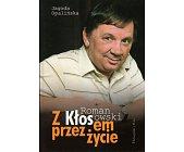 Szczegóły książki ROMAN KŁOSOWSKI. Z KŁOSEM PRZEZ ŻYCIE