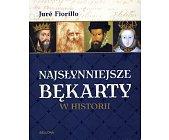 Szczegóły książki NAJSŁYNNIEJSZE BĘKARTY W HISTORII